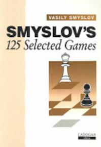 Smyslov's 125 Selected Games - Vasily V. Smyslov (ISBN 9781857440287)