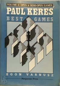 Paul Keres' Best Games, Volume 2: Open & Semi-open Games - Egon Varnusz (ISBN 9780080371399)