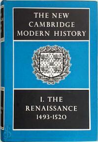 The New Cambridge Modern History: Volume 1 The Renaissance 1493 1520: The Renaissance 1493 1520 v. 1 Volume 1 - G.N Clark (ISBN 052104541x)
