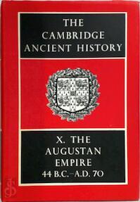 The Cambridge Ancient History: Volume 10, The Augustan Empire 44 BC-70 AD - S. A. Cook, F. E. Adcock, M. P. Charlesworth (ISBN 9780521044929)