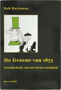 De Groene van 1877 - Rob Hartmans (ISBN 9789053303511)
