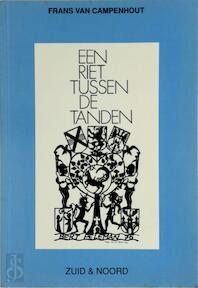 Een riet tussen de tanden - Frans Van Campenhout (ISBN 9789072087829)
