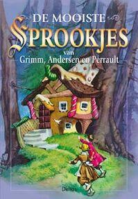 De mooiste sprookjes van Grimm, Andersen en Perrault - Unknown (ISBN 9789024362097)