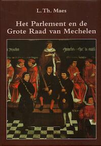 Parlement en de grote raad van Mechelen 1473-1797 - L. Th. Maes (ISBN 9789059273269)