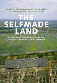 The Selfmade Land - Hans van der Cammen (ISBN 9789049107017)