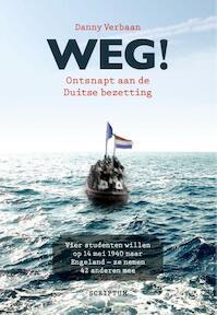 Weg! Ontsnapt aan de Duitse bezetting - Danny Verbaan (ISBN 9789055949632)