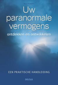 Uw paranormale vermogens ontdekken en ontwikkelen - Billy Roberts (ISBN 9789044730319)
