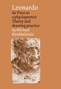 Leonardo da Vinci as a physiognomist - Michael Kwakkelstein (ISBN 9789059971714)