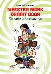 Meester Mark draait door - Mark van der Werf (ISBN 9789055949809)