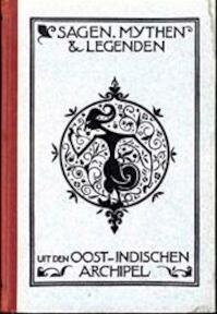 Sagen, Mythen en legenden uit den Oost-Indischen Archipel - J. Meijboom-italiaander