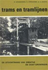 De Stoomtrams van Drenthe en Oost-Groningen - H. Zandbergen, E.J. Broekema, A. Jansen (ISBN 9789060076521)
