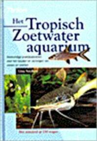 Het tropisch zoetwateraquarium - Gina Sandford., Peter Heukels (ISBN 9789052103563)