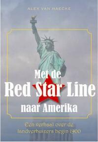 Met de Red Star Line naar Amerika - Alex Van Haecke (ISBN 9789057204074)
