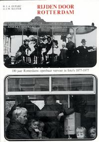 Rijden door Rotterdam - 100 jaar Rotterdams openbaar vervoer in foto's 1877-1977 - H. J. A. Duparc, J. W. Sluiter (ISBN 9789004054226)