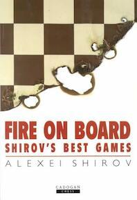 Fire on Board - Alexei Shirov (ISBN 9781857441505)