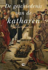 De geschiedenis van de katharen - Michel Roquebert (ISBN 9789086841509)