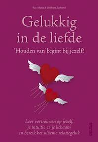 Gelukkig in de liefde - Wilfram Zurhorst, Eva- Maria Zurhorst (ISBN 9789044729979)