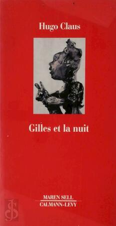 Gilles et la nuit - Hugo Claus