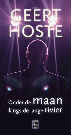 Onder de maan langs de lange rivier - Geert Hoste