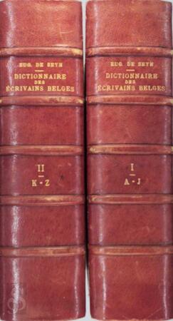 Dictionnaire des écrivains belges. Bio-Bibliographie [2 vols.] - Eugène de Seyn