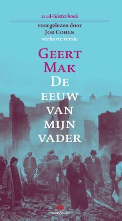 De eeuw van mijn vader - Geert Mak
