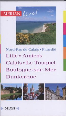 Merian live / Noord-Frankrijk - Lille, Amiens, Calais,... ed 2010 - Gudrun Schon