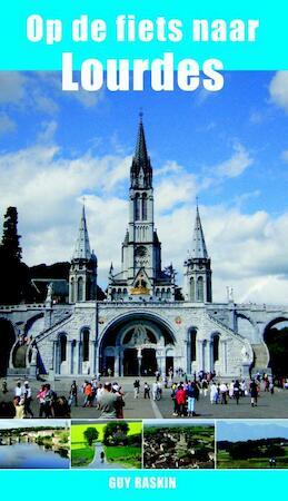 Op de fiets naar Lourdes - Guy Raskin