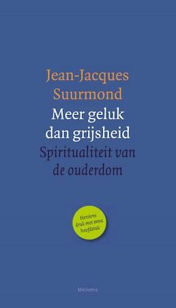 Meer geluk dan grijsheid - Jean-Jacques Suurmond