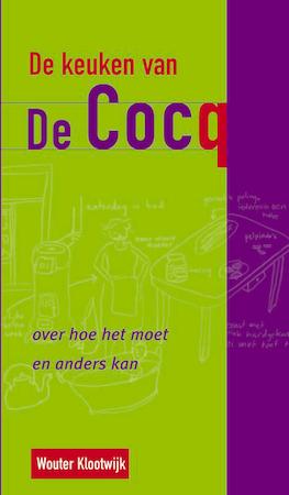 De keuken van De Cocq - W. Klootwijk