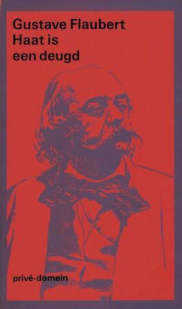 Haat is een deugd - Gustave Flaubert