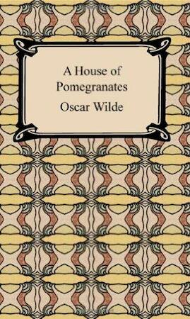 oscar wilde a house of pomegranates 8 rev of a house of pomegranates, the speaker, november 28, 1891, 648 9  wilde, oscar, letter to the editor of the speaker, december 5,.