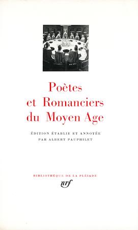Poètes et romanciers du Moyen Âge - Albert Pauphilet
