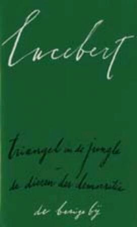 Triangel in de jungle, gevolgd door: De dieren der democratie - Lucebert