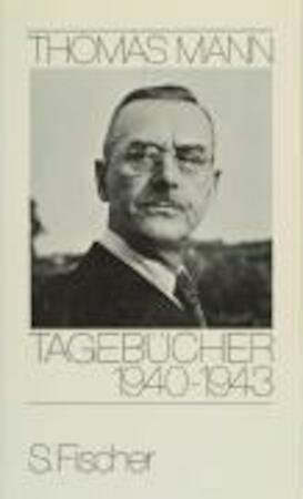 Tagebücher 1940 - 1943 - Thomas Mann