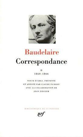 Correspondance - Tome II 1860-1866 - Charles Baudelaire