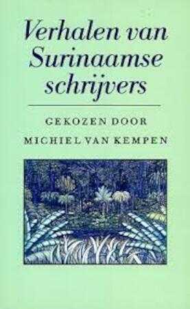 Verhalen van surinaamse schrijvers - M. (Red.) van Kempen