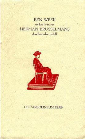 Een week uit het leven van Herman Brusselmans door hemzelve verteld - Herman Brusselmans, Bruno [Ill.] Vekemans