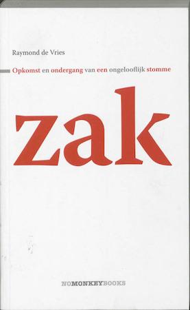 Opkomst en ondergang van een ongelooflijk stomme zak - R. De Vries