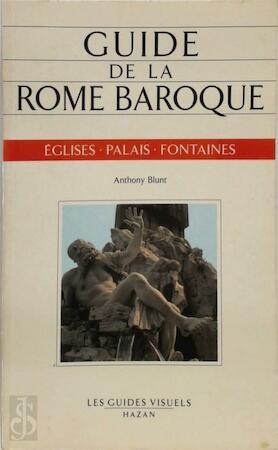 Guide de la Rome Baroque - Anthony Blunt