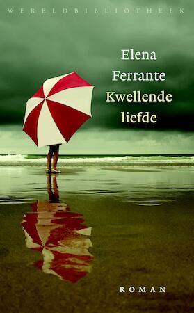 Kwellende liefde - Elena Ferrante