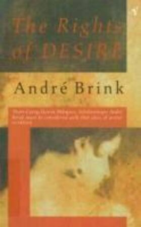 The rights of desire - André Brink