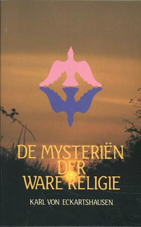 De mysteriën der ware religie - Karl von Eckartshausen