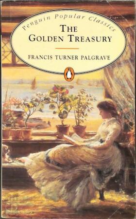 The golden treasury - Francis Turner Palgrave