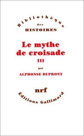Le mythe de croisade - Alphonse Dùpront