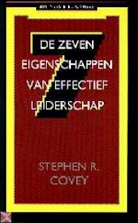 De zeven eigenschappen van effectief leiderschap - Stephen R. Covey