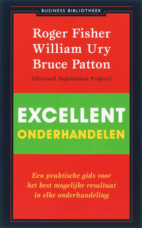 Excellent onderhandelen - Roger Fisher, William Ury, Bruce Patton