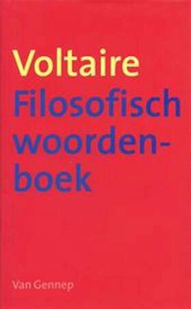 Filosofisch woordenboek of De rede op alfabet - Voltaire