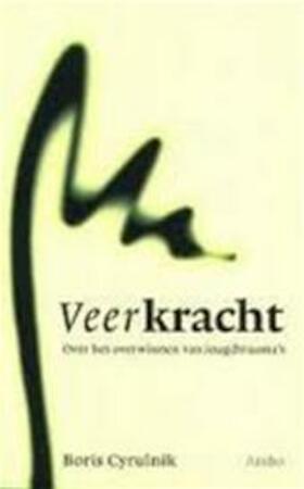 Veerkracht - Boris Cyrulnik, Rob van Altena