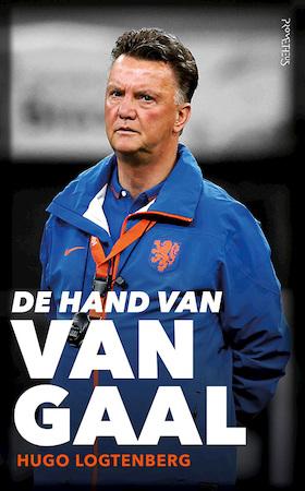 De hand van Van Gaal - Hugo Logtenberg