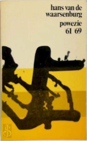 Eenenzestig-negenenzestig powezie - Hans van de Waarsenburg